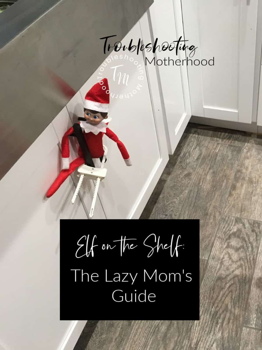 The Lazy Moms Guide To Elf On The Shelf Troubleshooting