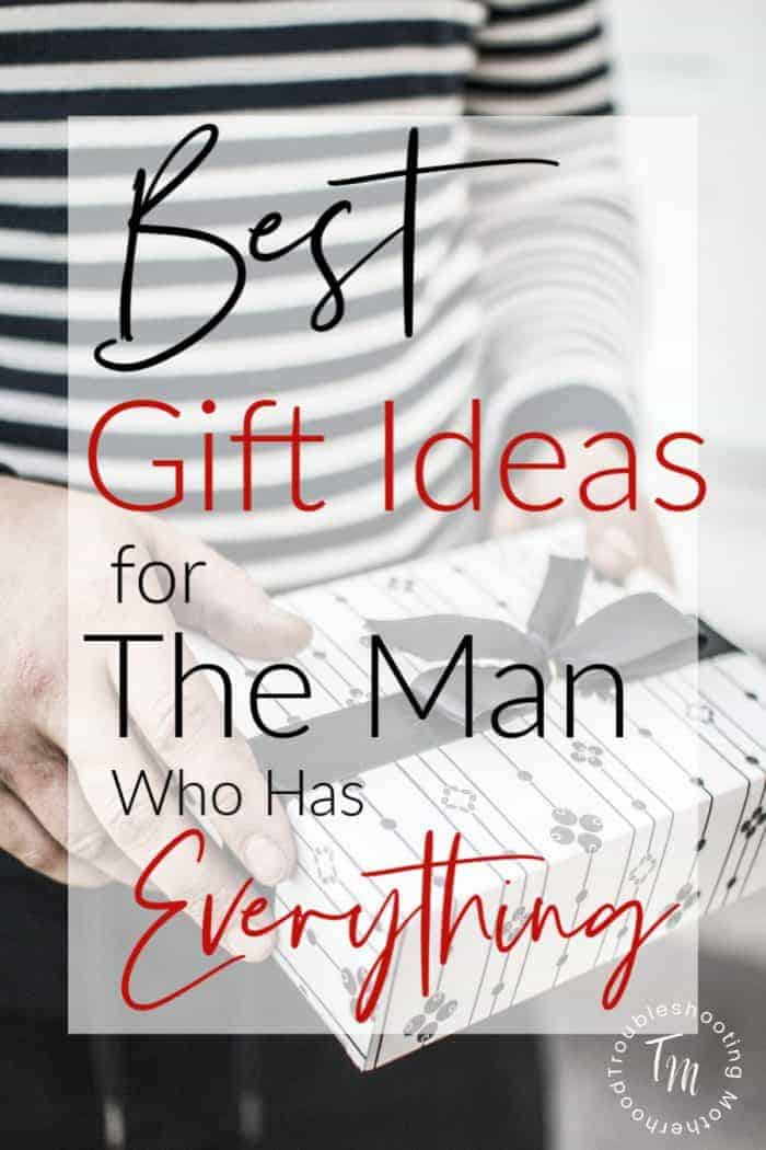 Gift Ideas for the Man Who Has Everything.