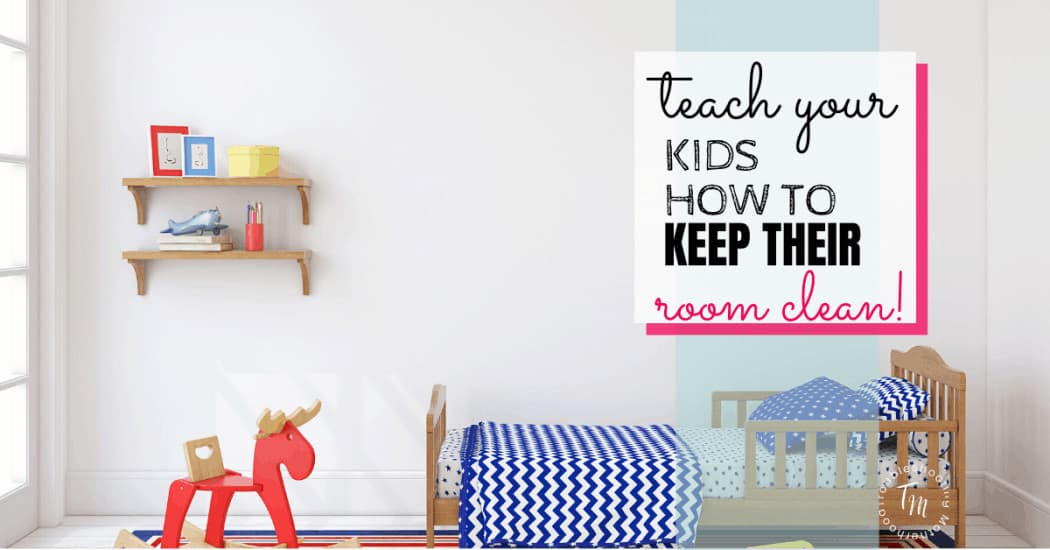 Teach kids how to keep their rooms clean blog image.