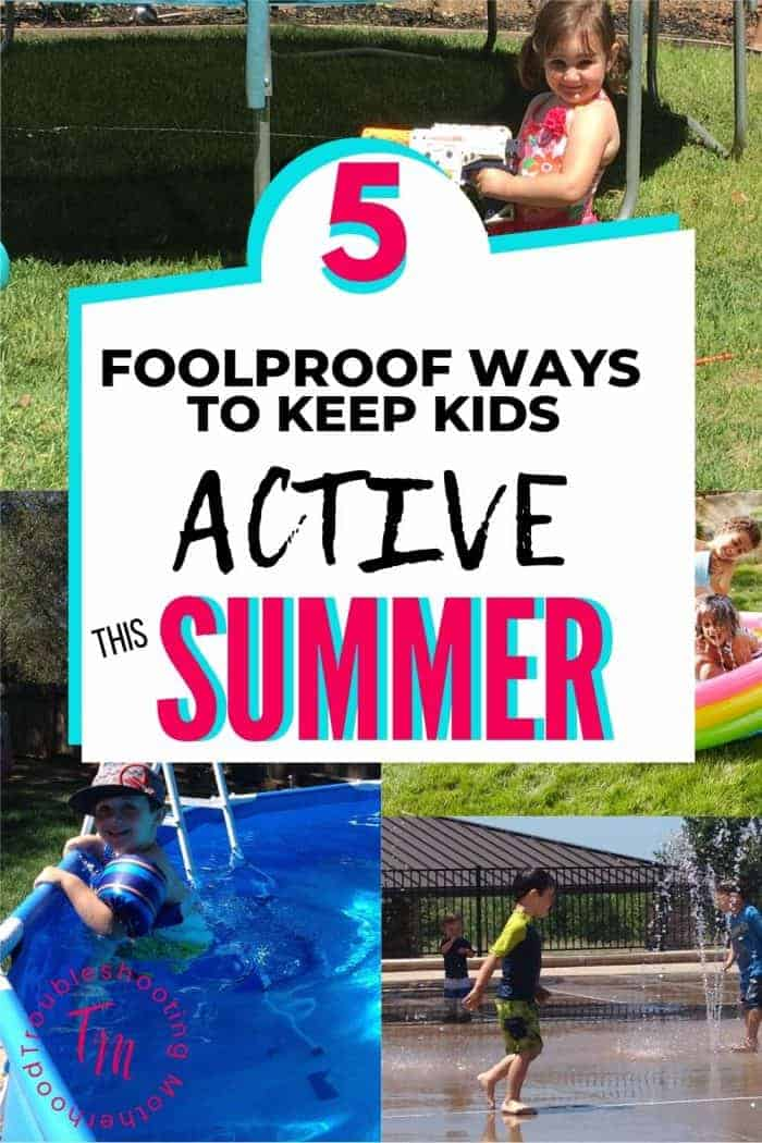 5 ways to keep your kids active outdoors this summer when it's hot.