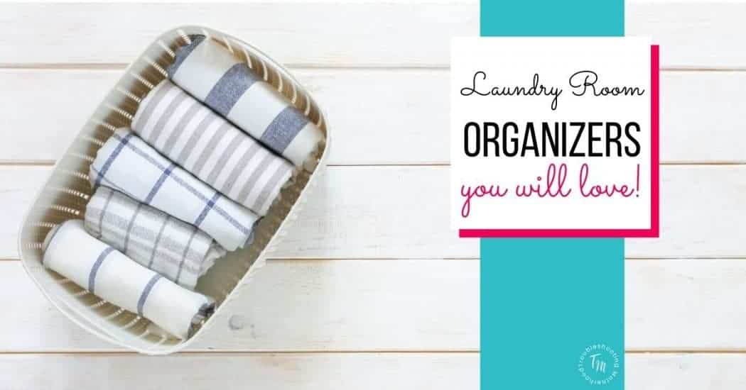Laundry Room Organizers You Will Love!